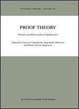 Proof Theory: History And Philosophical Significance