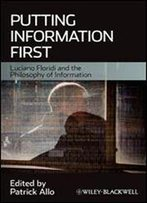 Putting Information First: Luciano Floridi And The Philosophy Of Information