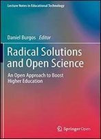 Radical Solutions And Open Science: An Open Approach To Boost Higher Education