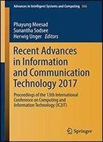Recent Advances In Information And Communication Technology 2017 : Proceedings Of The 13th International Conference On Computing And Information Technology (Ic2it)