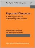 Reported Discourse: A Meeting Ground For Different Linguistic Domains