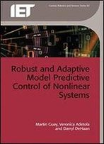 Robust And Adaptive Model Predictive Control Of Nonlinear Systems (Control, Robotics And Sensors)