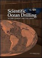Scientific Ocean Drilling: Accomplishments And Challenges