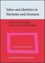 Selves And Identities In Narrative And Discourse