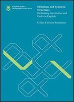 Situations And Syntactic Structures: Rethinking Auxiliaries And Order In English