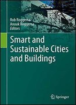 Smart And Sustainable Cities And Buildings