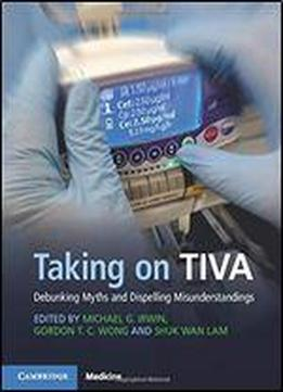Taking On Tiva: Debunking Myths And Dispelling Misunderstandings