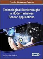 Technological Breakthroughs In Modern Wireless Sensor Applications (Advances In Wireless Technologies And Telecommunication)