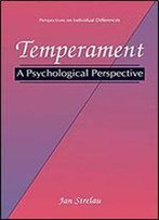 Temperament: A Psychological Perspective (Perspectives On Individual Differences)