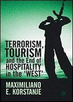Terrorism, Tourism And The End Of Hospitality In The West