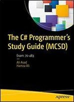The C# Programmer's Study Guide (Mcsd): Exam: 70-483