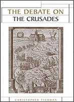 The Debate On The Crusades, 1099-2010