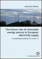 The Future Role Of Renewable Energy Sources In European Electricity Supply: A Model-Based Analysis For The Eu-15