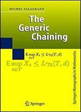The Generic Chaining: Upper And Lower Bounds Of Stochastic Processes (springer Monographs In Mathematics)