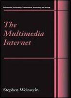 The Multimedia Internet (Information Technology: Transmission, Processing And Storage)
