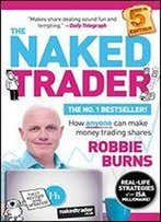 The Naked Trader 5th Edition: How Anyone Can Make Money Trading Shares