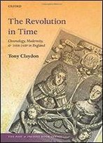 The Revolution In Time: Chronology, Modernity, And 1688-1689 In England