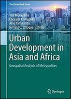 Urban Development In Asia And Africa: Geospatial Analysis Of Metropolises (The Urban Book Series)