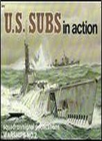 U.S. Subs In Action (Squadron Signal 4002)