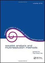 Wavelet Analysis And Multiresolution Methods (Volume 212) (Lecture Notes In Pure And Applied Mathematics)