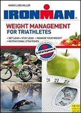Weight Management For Triathletes (ironman)