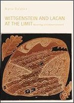 Wittgenstein And Lacan At The Limit: Meaning And Astonishment