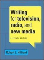 Writing For Television, Radio, And New Media (11th Edition)